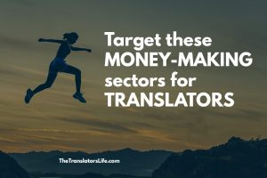 target these money-making sectors for translators